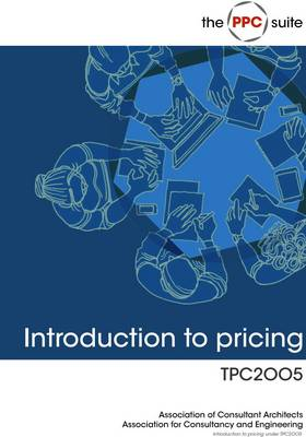 Introduction to Pricing Under TPC2005: For Use With ACA Project Partnering Contracts TPC2005 and STPC2005