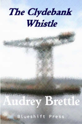 The Clydebank Whistle: Four Stories and Two Poems