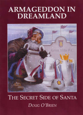 Armageddon in Dreamland: The Secret Side of Santa