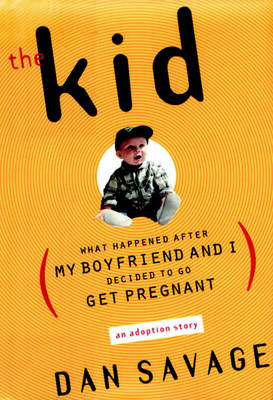 The Kid, The: What Happened After My Boyfriend and I Decided to Go Get Pregnant
