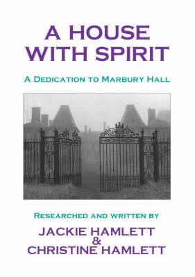 A House with Spirit: A Dedication to Marbury Hall