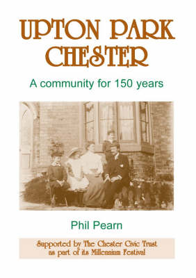 Upton Park, Chester: A Community for 150 Years