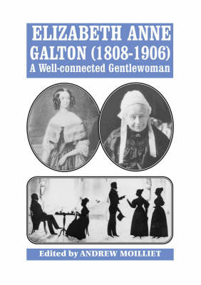 Elizabeth Anne Galton (1808-1906): A Well-connected Gentlewoman
