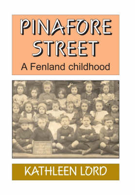 Pinafore Street: A Fenland Childhood