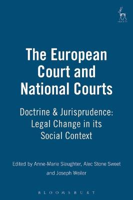 The European Court and National Courts: Doctrine & Jurisprudence: Legal Change in Its Social Context
