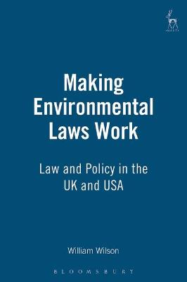 Making Environmental Laws Work: Law and Policy in the UK and USA