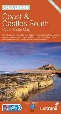 Coast and Castles South - Sustrans Cycle Routes Map: Sustrans Official Cycle Route Map and Information Covering the 200 Mile National Cycle Network Route Between Newcastle and Edinburgh, Plus Other Routes in Northumberland, the Scottish Borders and East L
