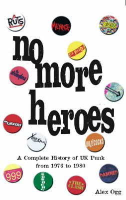 No More Heroes: A Complete History of UK Punk from 1976 to 1980