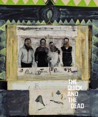 The Quick and the Dead: Patrick Graham, Patrick Hall, Timothy Hawkesworth, Brian Maguire