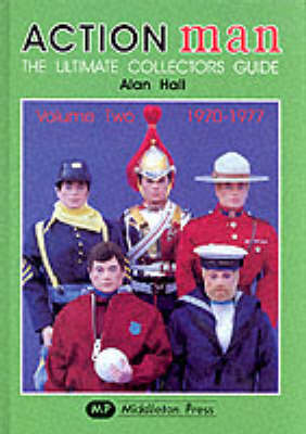 Action Man: The Ultimate Collector's Guide: v. 2: 1970-1977