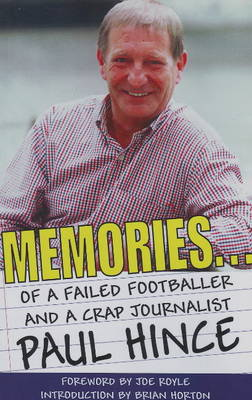 Memories: ... of a Failed Footballer and a Crap Journalist