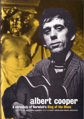 Albert Cooper: A Chronicle of Norwich's King of the Blues