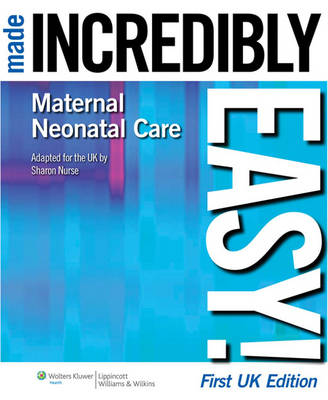 Maternal-Neonatal Care Made Incredibly Easy! UK Edition
