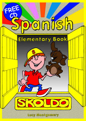 Spanish Elementary: Primary Spanish Language Learning Resource: Pupil's Book