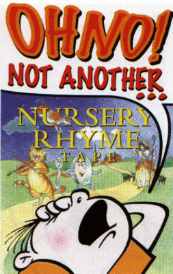 Oh No Not Another...Nursery Rhyme Tape