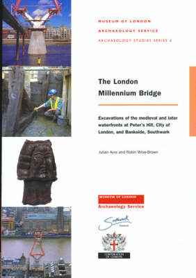 The London Millennium Bridge: Excavation of the Medieval and Later Waterfronts at Peter's Hill, City of London and Bankside, Southwark