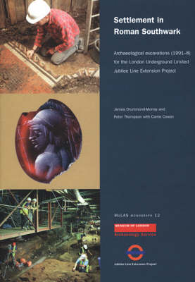 Settlement in Roman Southwark: Archaeological excavations (1991-8) for the London Underground Ltd Jubilee Line Extension Project