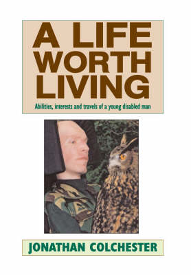 A Life Worth Living: Abilities, Interests and Talents of a Young Disabled Man