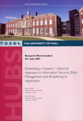 Embedding a Systems/lifeworld Approach in Information Security (risk) Management and Broadening Its Application