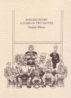English Rugby: A Game of Two Halves