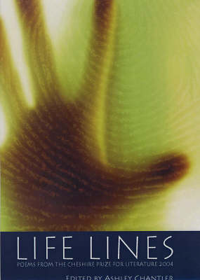 Life Lines: Poems from the Cheshire Prize for Literature: 2004