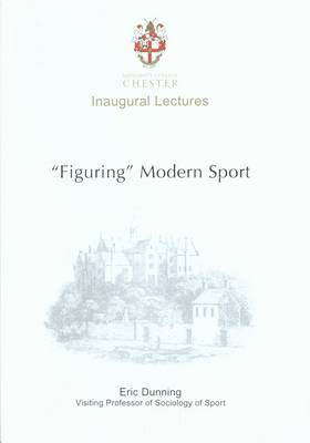 Figuring Modern Sport: Autobiographical and Historical Reflections on Sport, Violence and Civilisation