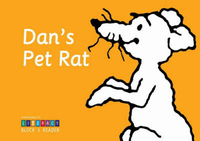 Dan's Pet Rat: Achievement in Literacy: Block 1 Reader