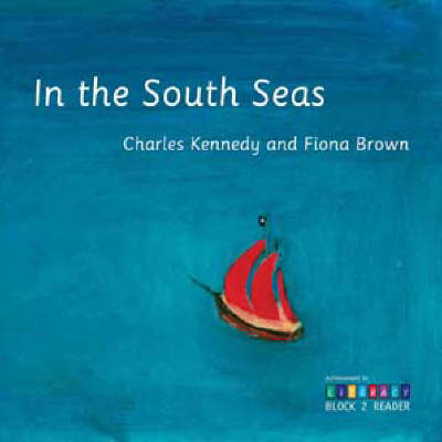 In the South Seas: Block 2: Achievement in Literacy Reader