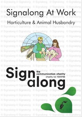 Signalong at Work: Horticulture and Animal Husbandry