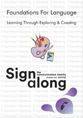 Signalong Foundations: Learning Through Exploring and Creating