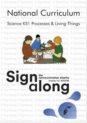 National Curriculum: Life Processes and Living Things: Key Stage 1: Science