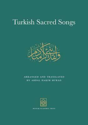 Turkish Sacred Songs: Arranged and Translated