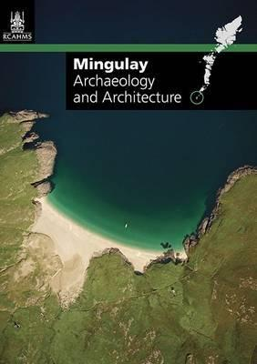 Mingulay: Archaeology and Architecture