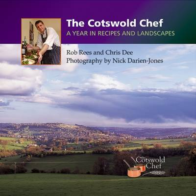 The Cotswold Chef: A Year in Recipes and Landscapes