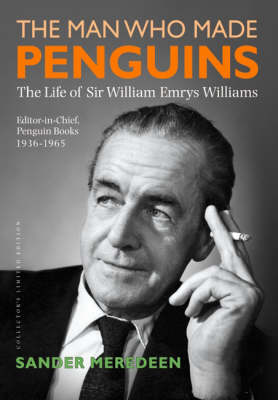 The Man Who Made Penguins: The Life of William Emrys Williams
