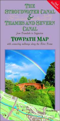 The Stroudwater Canal and Thames and Severn Canal Towpath Map: From Framilode to Sapperton