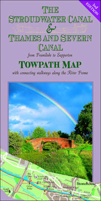 The Stroudwater Canal & Thames and Severn Canal Towpath Map: From Framilode to Sapperton