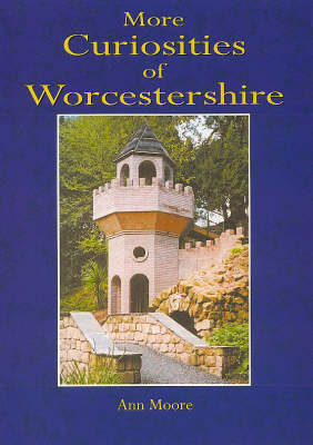 More Curiosities of Worcestershire