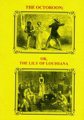The Octoroon, or, The Lily of Louisiana