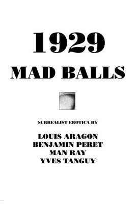 1929 and Mad Balls: Surrealist Erotica