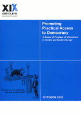 Promoting Practical Access to Democracy: A Survey of Freedom of Information in Central and Eastern Europe