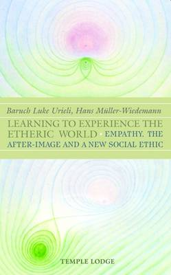 Learning to Experience the Etheric World: Empathy, the After Image and a New Social Ethic