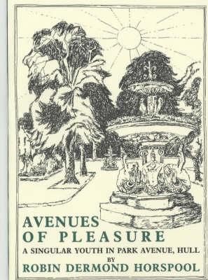 Avenues of Pleasure: A Singular Youth in Park Avenue, Hull