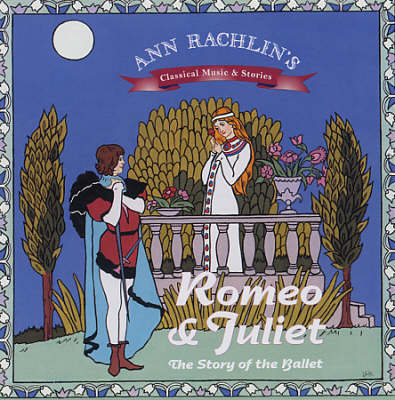 Romeo and Juliet: The Story of the Ballet