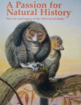 A Passion for Natural History: Life and Legacy of the 13th Earl of Derby