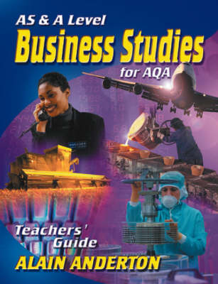 AS & A Level Busines Studies for AQA T Guide