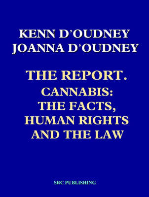The Report, Cannabis, the Facts, Human Rights and the Law