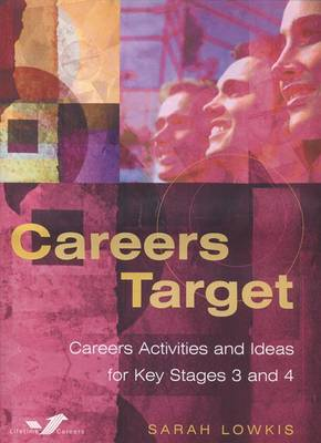 Careers Target: Careers Activities and Ideas for Key Stages 3 and 4