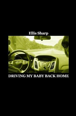 Driving My Baby Back Home