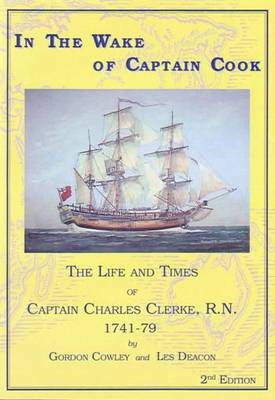 In the Wake of Captain Cook: The Life and Times of Captain Charles Clerke R.N., 1741-79